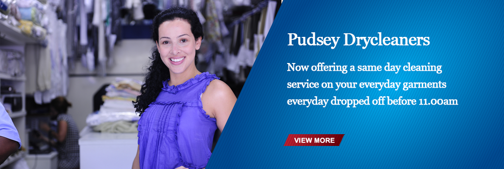 Pudsey Premier Drycleaners Same day service Everyday up to 12.00pm (on everyday items)